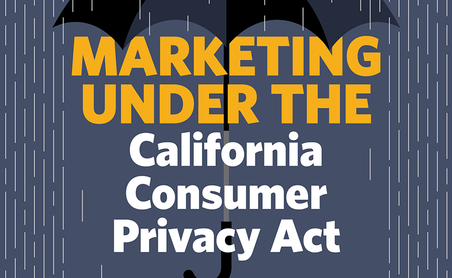 Complying with the law when marketing under the California Consumer Privacy Act