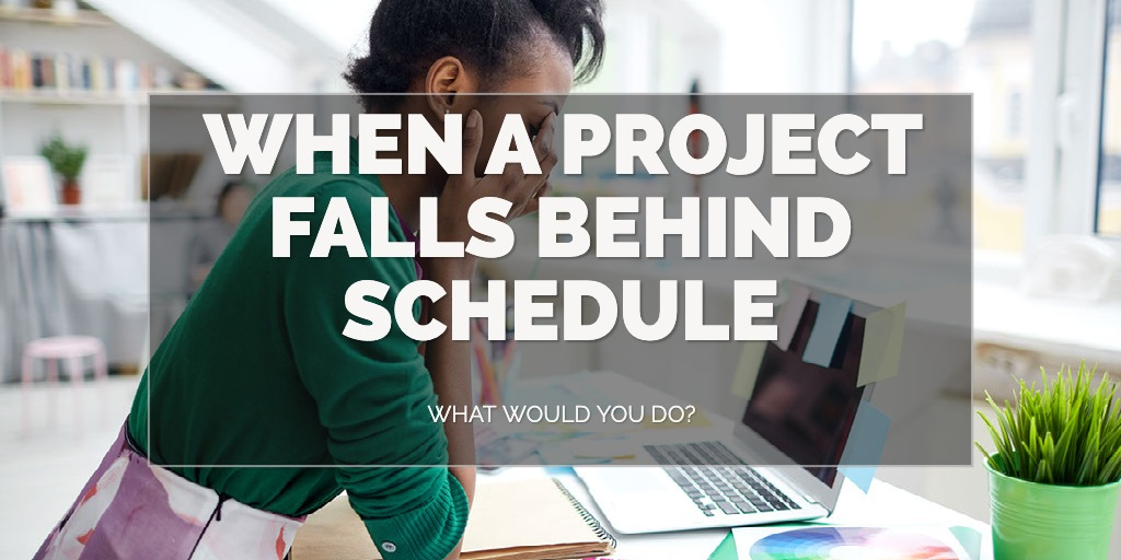 When A Project Falls Behind Schedule